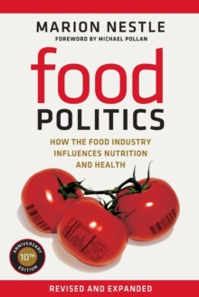 Food Politics : How the Food Industry Influences Nutrition and Health, Paperback / softback Book