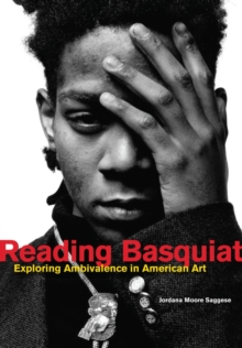 Reading Basquiat : Exploring Ambivalence in American Art, Hardback Book