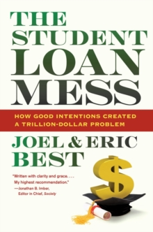 The Student Loan Mess : How Good Intentions Created a Trillion-dollar Problem, Hardback Book