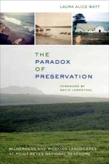 The Paradox of Preservation : Wilderness and Working Landscapes at Point Reyes National Seashore, Hardback Book