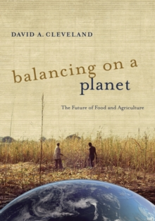 Balancing on a Planet : The Future of Food and Agriculture, Hardback Book