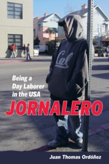 Jornalero : Being a Day Laborer in the USA, Paperback / softback Book