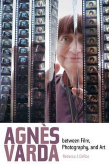 Agnes Varda between Film, Photography, and Art, Paperback / softback Book