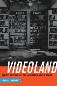 Videoland : Movie Culture at the American Video Store, Paperback / softback Book