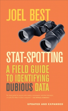 Stat-Spotting : A Field Guide to Identifying Dubious Data, Paperback / softback Book