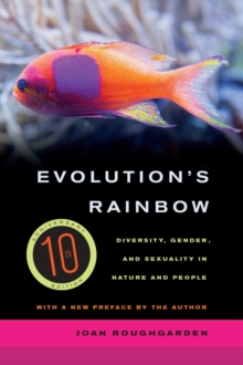 Evolution's Rainbow : Diversity, Gender, and Sexuality in Nature and People, Paperback Book