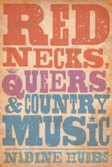 Rednecks, Queers, and Country Music, Paperback Book