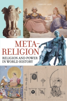 Meta-Religion : Religion and Power in World History, Paperback / softback Book