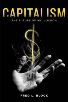 Capitalism : The Future of an Illusion, Hardback Book