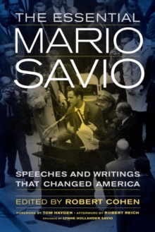 The Essential Mario Savio : Speeches and Writings that Changed America, Hardback Book