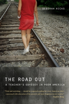 The Road Out : A Teacher's Odyssey in Poor America, Paperback / softback Book