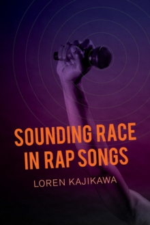 Sounding Race in Rap Songs, Hardback Book