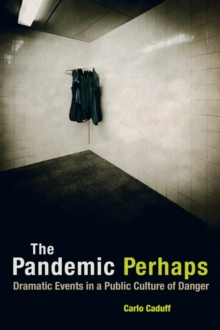 The Pandemic Perhaps : Dramatic Events in a Public Culture of Danger, Paperback Book