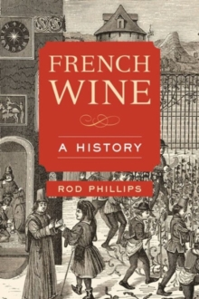 French Wine : A History, Hardback Book