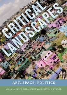Critical Landscapes : Art, Space, Politics, Paperback Book