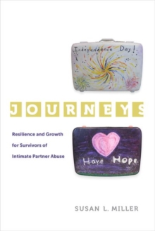 Journeys : Resilience and Growth for Survivors of Intimate Partner Abuse, Hardback Book