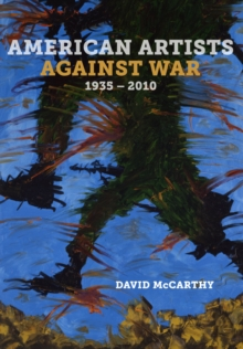 American Artists against War, 1935 - 2010, Hardback Book
