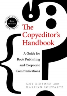 The Copyeditor's Handbook : A Guide for Book Publishing and Corporate Communications, Paperback / softback Book