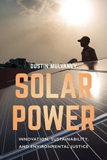 Solar Power : Innovation, Sustainability, and Environmental Justice, Paperback / softback Book