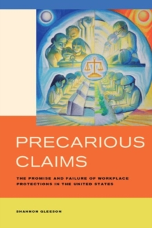 Precarious Claims : The Promise and Failure of Workplace Protections in the United States, Paperback / softback Book