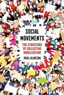 Social Movements : The Structure of Collective Mobilization, Paperback / softback Book
