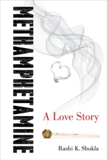 Methamphetamine : A Love Story, Hardback Book