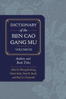 Dictionary of the Ben cao gang mu, Volume 3 : Persons and Literary Sources, Hardback Book