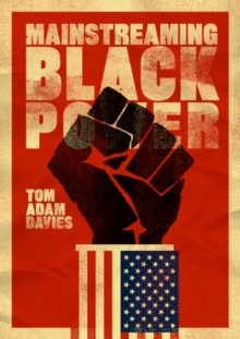 Mainstreaming Black Power, Hardback Book