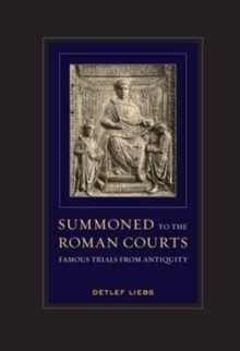 Summoned to the Roman Courts : Famous Trials from Antiquity, Paperback / softback Book