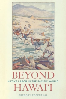 Beyond Hawai'i : Native Labor in the Pacific World, Hardback Book