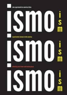 Ism, Ism, Ism / Ismo, Ismo, Ismo : Experimental Cinema in Latin America, Paperback / softback Book