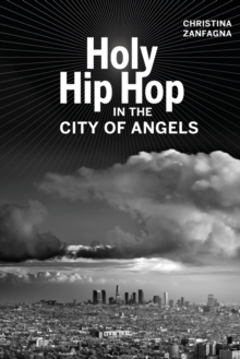 Holy Hip Hop in the City of Angels, Paperback / softback Book