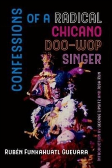 Confessions of a Radical Chicano Doo-Wop Singer, Paperback / softback Book