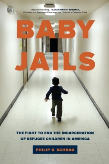 Baby Jails : The Fight to End the Incarceration of Refugee Children in America, Paperback / softback Book