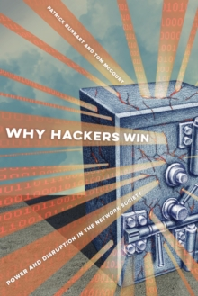 Why Hackers Win : Power and Disruption in the Network Society, Paperback / softback Book