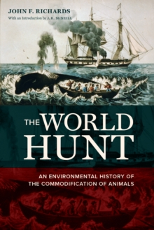 The World Hunt : An Environmental History of the Commodification of Animals, EPUB eBook