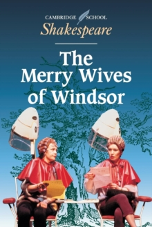 Cambridge School Shakespeare : The Merry Wives of Windsor, Paperback / softback Book