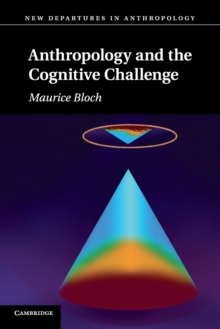 Anthropology and the Cognitive Challenge, Paperback / softback Book