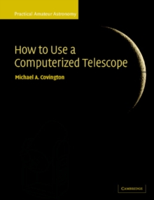 Practical Amateur Astronomy 2 Volume Paperback Set How to Use a Computerized Telescope : Volume 1, Paperback / softback Book