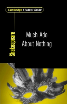 Cambridge Student Guide to Much Ado About Nothing, Paperback Book