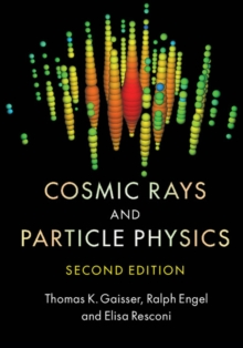 Cosmic Rays and Particle Physics, Hardback Book