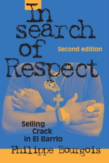 In Search of Respect : Selling Crack in El Barrio, Paperback Book