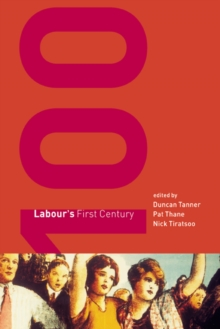 Labour's First Century, Paperback / softback Book