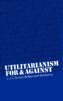 Utilitarianism : For and Against, Paperback / softback Book