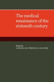 The Medical Renaissance of the Sixteenth Century, Paperback / softback Book