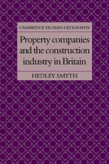 Property Companies and the Construction Industry in Britain, Paperback / softback Book