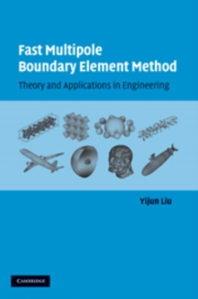 Fast Multipole Boundary Element Method : Theory and Applications in Engineering, Hardback Book