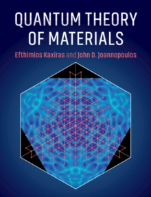 Quantum Theory of Materials, Hardback Book