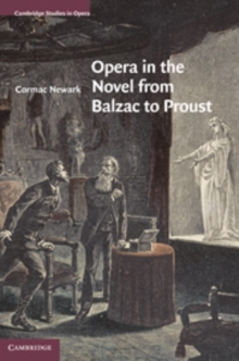 Opera in the Novel from Balzac to Proust, Hardback Book