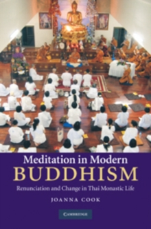 Meditation in Modern Buddhism : Renunciation and Change in Thai Monastic Life, Hardback Book
